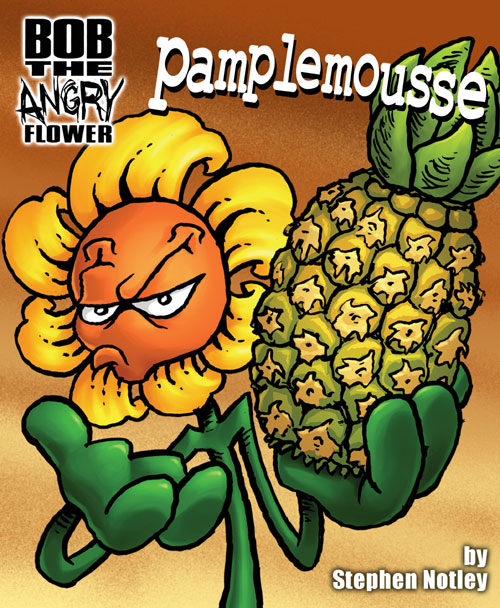 Bob the Angry Flower - Pamplemousse